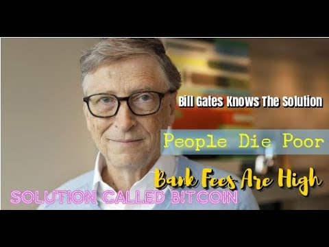Bill Gates – People suffer, people die poor, Bitcoin will fix this soon